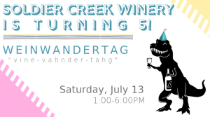 Soldier Creek Winery is turning 5! Join us at our Weinwandertag on Saturday, July 13, 2019!